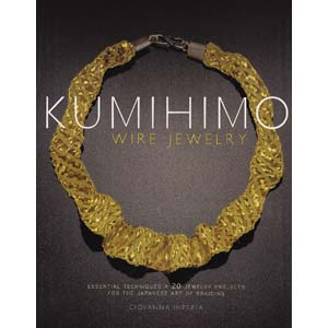 Imperia - Kumihimo Wire Jewelry Essential Techniques