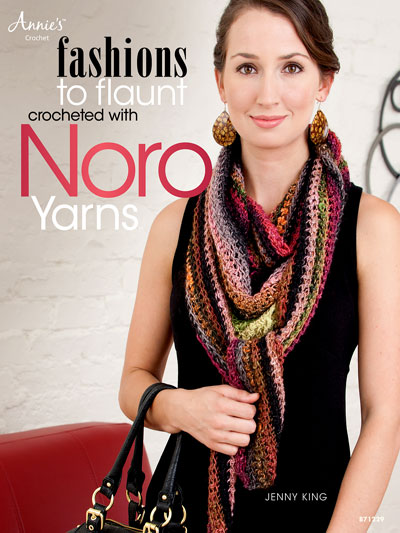 Fashions To Flaunt - Crochet with Noro Yarns